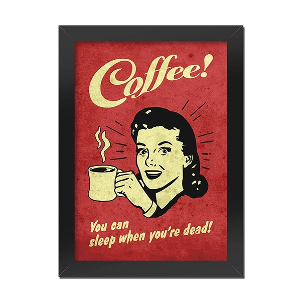 Poster com Moldura Coffe You Can Sleep